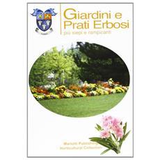Giardini e prati erbosi più siepi e rampicanti