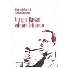 Giorgio Bassani editore letterato