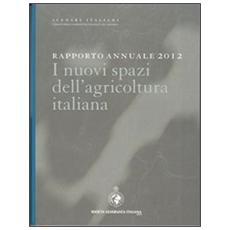 Rapporto annuale 2012. I nuovi spazi dell'agricoltura italiana