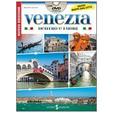 Venezia dentro e fuori. Con DVD. Con mappa