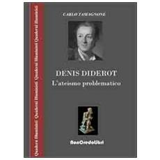 Denis Diderot. L'ateismo problematico