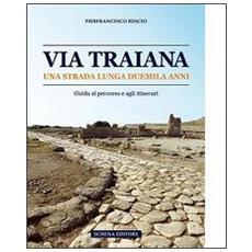 Via Traiana. Una strada lunga duemila anni