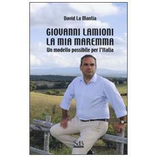Giovanni Lamioni: la mia Maremma. Un modello possibile per l'Italia