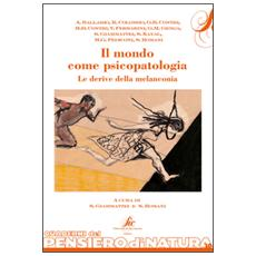 Il mondo come psicopatologia. Le derive della melanconia