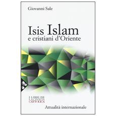 Isis, Islam e cristiani d'Oriente