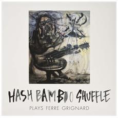 Hash Bamboo Shuffle - Plays Ferre Grignard