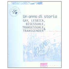 Un anno di storia gay, lesbica, bisessuale, transessuale & transgender