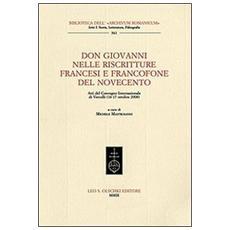 Don Giovanni nelle riscritture francesi e francofone del Novecento. Atti del Convegno internazionale (Vercelli, 16-17 ottobre 2008)