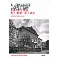 Il Liceo classico «Jacopo Stellini». Duecento anni nel cuore del Friuli