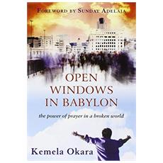 Open windows in Babylon. The power of prayer in a broken world