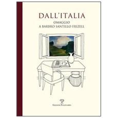 Dall'Italia. Omaggio a Barbro Santillo Frizell