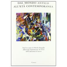 Dal mondo antico all'età contemporanea. Studi in onore di Manlio Brigaglia offerti al dipartimento di Storia dell'Univ. di Sassari