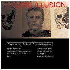 Severe Illusion - Deliberate Prefrontal Leucotomy (2 Lp)