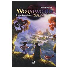 Daniel Lieske - The Wormworld Saga Vol. 1 Il Viaggio Comincia