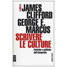 Scrivere le culture. Poetiche e politiche dell'etnografia