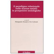 Il paradigma relazionale nelle scienze sociali: le prospettive sociologiche