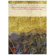 San Paolo fuori le mura. Guida ai mosaici dall'età paleocristiana a oggi. Ediz. multilingue