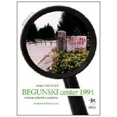 Begunski Center 1994. Volontari nella follia jugoslava