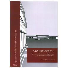 Archeofoss. Open source, free software e open format nei processi di ricerca archeologica. Atti del VI Workshop (Napoli, 9-10 giugno 2011)