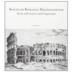 Speculum romanae magnificentiae. Roma nell'incisione del Cinquecento. Catalogo della mostra (Firenze, 23 ottobre 2004-2 maggio 2005)