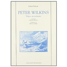 Peter Wilkins. Vita e avventure