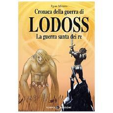 La guerra santa dei re. Cronaca della guerra di Lodoss. 5.