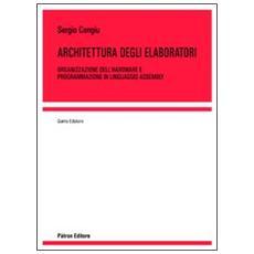 Architettura degli elaboratori. Organizzazione dell'hardware e programmazione in linguaggio assembly