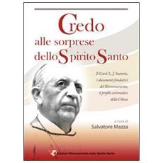 Credo alle sorprese dello Spirito Santo. Il card. L. J. Suenens, i documenti fondativi del Rinnovamento, il profilo carismatico della Chiesa