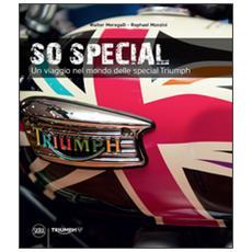 So special. Un viaggio nel mondo delle special Triumph