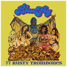Blowfly - 77 Rusty Trombones