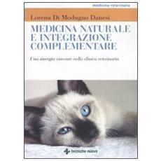 Medicina naturale e integrazione complementare. Una sinergia vincente nella clinica veterinaria