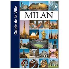 Milan. Guide de la ville