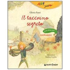 Il taccuino segreto. Una storia con. . . Leonardo