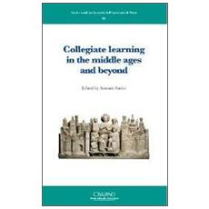 Collegiate learning in the middle ages and beyond. Ediz. francese e inglese