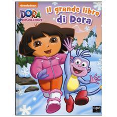 Il grande libro di Dora. Dora l'esploratrice