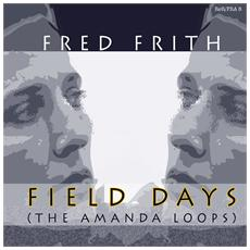 Fred Frith - Field Days (The Amanda Loops)