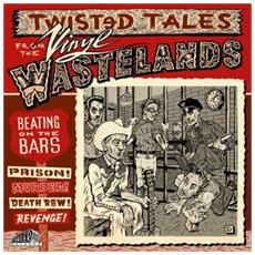 Beating On The Bars: Twisted Tales From The Vinyl Wastelands Vol 2