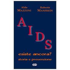 Aids. Esiste ancora? Storia e prevenzione
