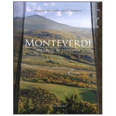 Monteverdi. Un paese in Toscana