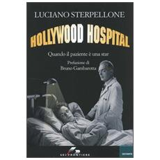 Hollywood Hospital. Quando il paziente è una star