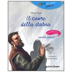 Il cuore della statua. Una storia con. . . Michelangelo
