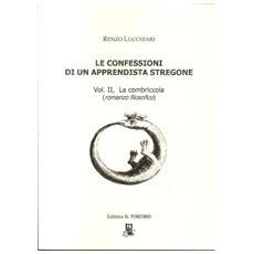 Le confessioni di un apprendista stregone. Vol. 2: La combriccola.