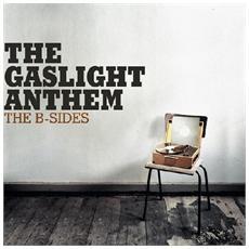Gaslight Anthem (The) - The B-Sides