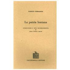 La patria lontana (rist. anast. Milano, 1910)