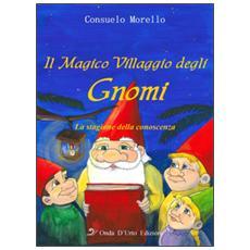 Il magico villaggio degli gnomi. La stagione della conoscenza