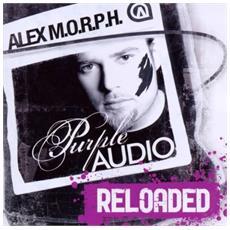 Alex M. O. R. P. H. - Purple Audio Reloaded