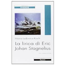La lirica di Eric Johan Stagnelius. Testo svedese a fronte