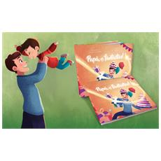 Papà, Sei Fantastico! - Il Libro Personalizzato Dove Il Papà E Il Suo Bimbo Sono I Protagonisti - Contattaci per personalizzare