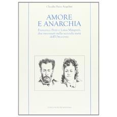 Amore e anarchia. Francesco Pezzi e Luisa Minguzzi, due ravennati nella seconda metà dell'Ottocento