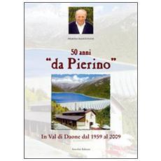 Cinquant'anni «da Pierino». In Val di Daone dal 1959 al 2009